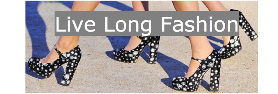 Live Long Fashion