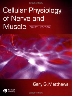 Cellular Physiology of Nerve and Muscle. 4th Ed.