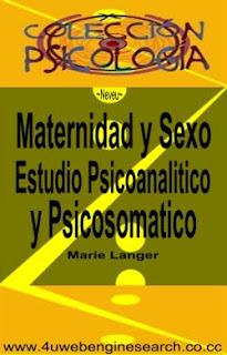 Maternidad y Sexo Estudio Psicoanalítico y Psicosomático