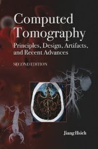 Computed Tomography: Principles, Design, Artifacts, and Recent Advances. 2nd Ed.
