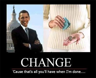 http://4.bp.blogspot.com/_RFooeXDKZAY/S61rHgQCx6I/AAAAAAAAAMM/7tIFYtqVeew/s400/Obama+Change.jpg