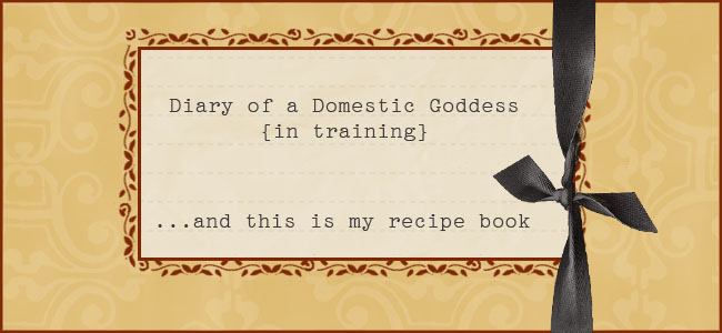 Diary of a Domestic Goddess {in training}