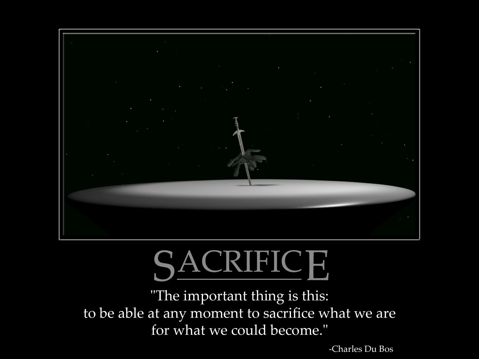 Life Sacrifice Quotes Sacrifice.true Meaning.
