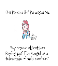 "The Percolatin' Paralegal Sez ""No Coffee, No Workee"" & more..."