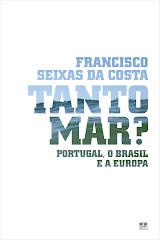 Tanto Mar? - Portugal, o Brasil e a Europa