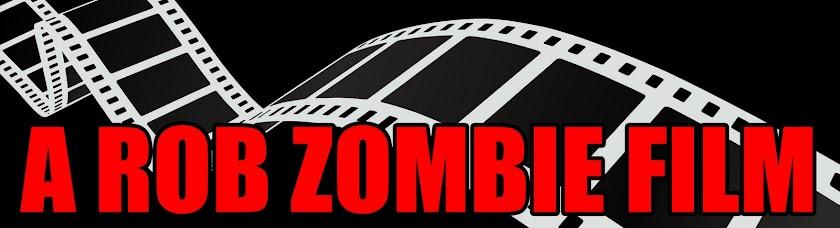 A ROB ZOMBIE FILM
