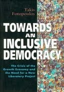 Towards an Inclusive Democracy by Takis Fotopoulos
