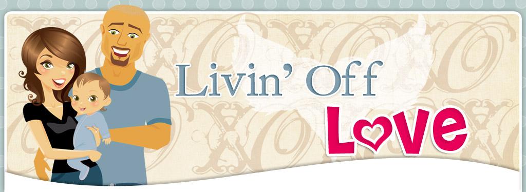 Livin' Off Love