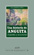 """""""Una historia de Anguita: el pueblo y su entorno"""""""