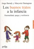 Los buenos tratos a la infancia. Parentalidad, apego y resiliencia