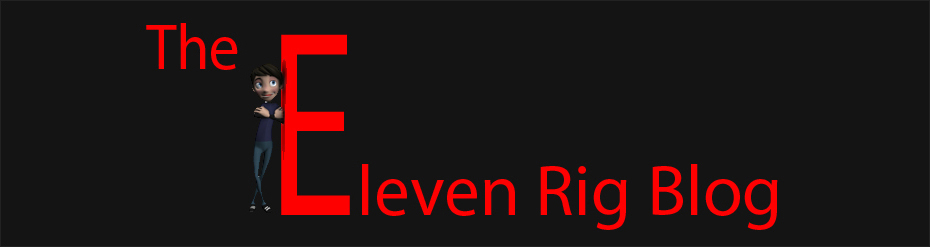 The Eleven Rig Blog