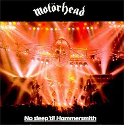 [motorhead_no_sleep_till_hammersmith_front.jpg]