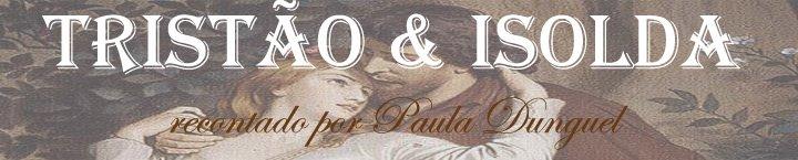 Tristão e Isolda - Paula Dunguel