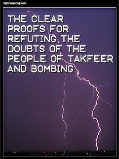 The Clear Proofs For Refuting The Doubts of The People of Takfeer & Bombing