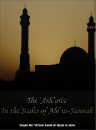 The 'Ash'aris: In the Scales of Ahl us-Sunnah by Shaykh Faisal al-Jaasim