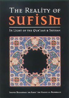 The Reality of Sufism in Light of the Quraan and Sunnah by Shaykh Rabee bin Haadee al-Madkhali