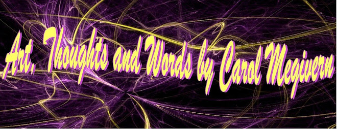 Art, Words and Thoughts by Carol Megivern