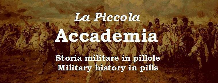 La Piccola Accademia - Storia militare in pillole