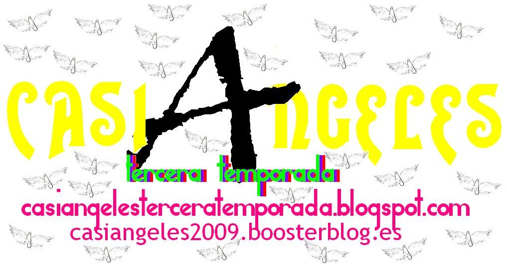 CASI ANGELES tercera temporada
