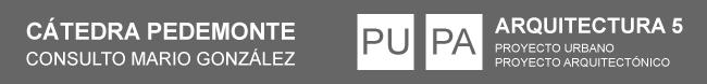 Cátedra Pedemonte - Arquitectura 5 - PU / PA