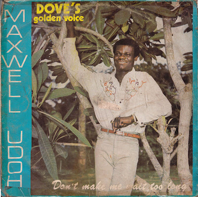 Maxwell Udoh Doves Golden Voice Dont Make Me Wait Too Long