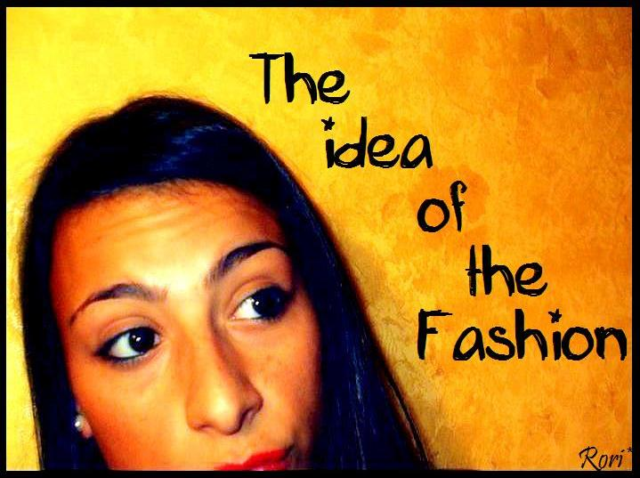 The idea of the fashion