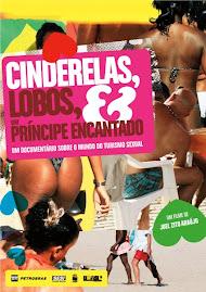 CINDERELAS,LOBOS E PRÍNCIPES ENCANTADOS- UM FILME DE JOEL ZITO ARAUJO NO FESTIVAL DO RIO