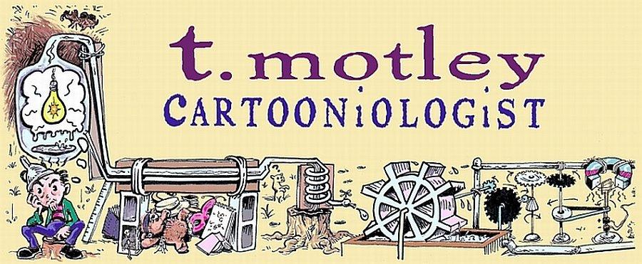 T. Motley, cartooniologist