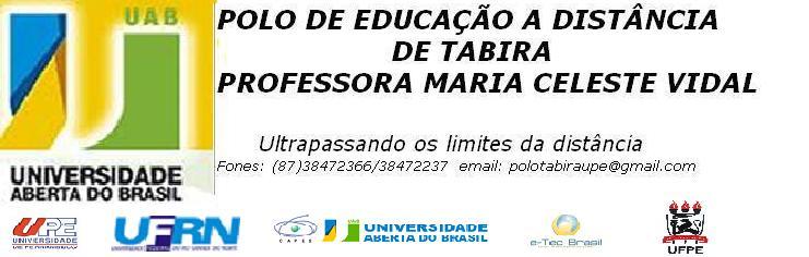 POLO DE EDUCAÇÃO A DISTÂNCIA DE TABIRA  PROFESSORA MARIA CELESTE VIDAL