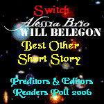 Preditors & Editors 2006 Best Short Story, Other: Switch