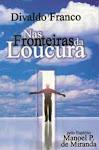 NAS FRONTEIRAS DA LOUCURA ( ADQUIRA ESTA OBRA)
