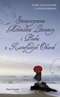 Mary Ann Shaffer i Annie Barrows. Stowarzyszenie Miłośników Literatury i Placka z Kartoflanych Obierek.