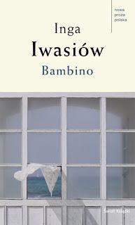 Inga Iwasiów. Bambino.