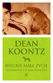 Dean Koontz. Wielkie małe życie.
