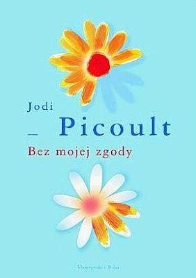 Jodi Picoult. Bez mojej zgody.