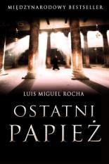 Luis Miguel Rocha. Ostatni papież.