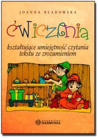 Joanna Bladowska. Ćwiczenia kształtujące umiejętność czytania tekstu ze zrozumieniem.