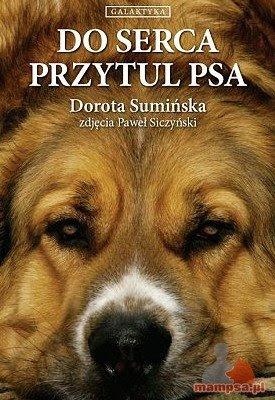 Dorota Sumińska. Do serca przytul psa.