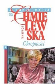 Joanna Chmielewska. Autobiografia tom 7. Okropności.