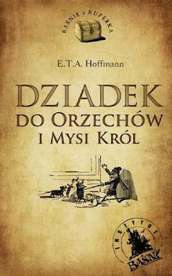E.T.A. Hoffmann. Dziadek do Orzechów i Mysi Król
