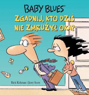 Rick Kirkman i Jerry Scott. Baby Blues. Zgadnij, kto dziś nie zmrużył oka?