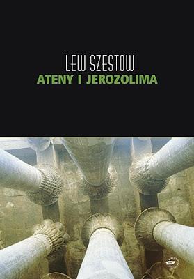 Lew Szestow. Ateny i Jerozolima (recenzji część pierwsza)