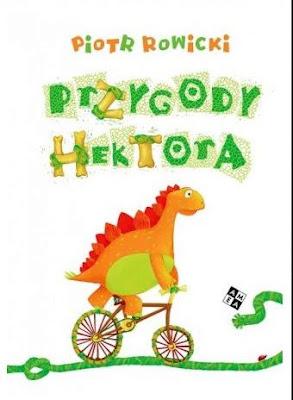 Piotr Rowicki. Przygody Hektora.