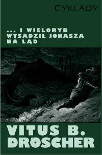 Vitus B. Dröscher. I wieloryb wysadził Jonasza na ląd.