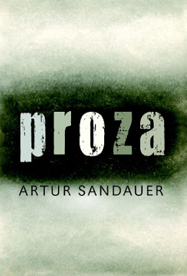 Artur Sandauer. Proza.
