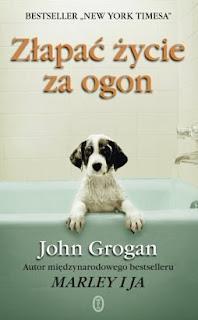 John Grogan. Złapać życie za ogon.