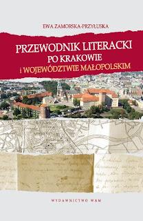 Ewa Zamorska-Przyłuska. Przewodnik literacki po Krakowie i województwie małopolskim.