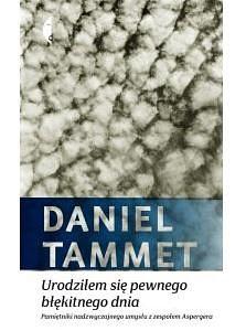 Daniel Tammet. Urodziłem się pewnego błękitnego dnia.