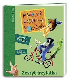 Grzegorz Kasdepke. Akademia detektywa Pozytywki. Zeszyt trzylatka.