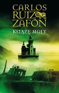 Carlos Ruiz Zafon. Książę Mgły.